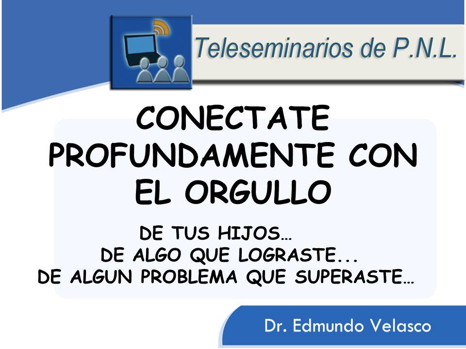 CONECTATE PROFUNDAMENTE CON EL ORGULLO
