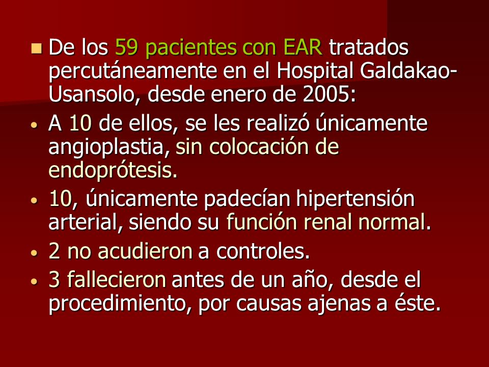 De los 59 pacientes con EAR tratados percutáneamente en el Hospital Galdakao-Usansolo, desde enero de 2005:
