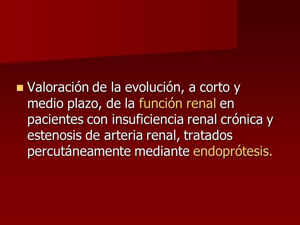 Valoración de la evolución, a corto y medio plazo, de la función renal en pacientes con insuficiencia renal crónica y estenosis de arteria renal, tratados percutáneamente mediante endoprótesis.