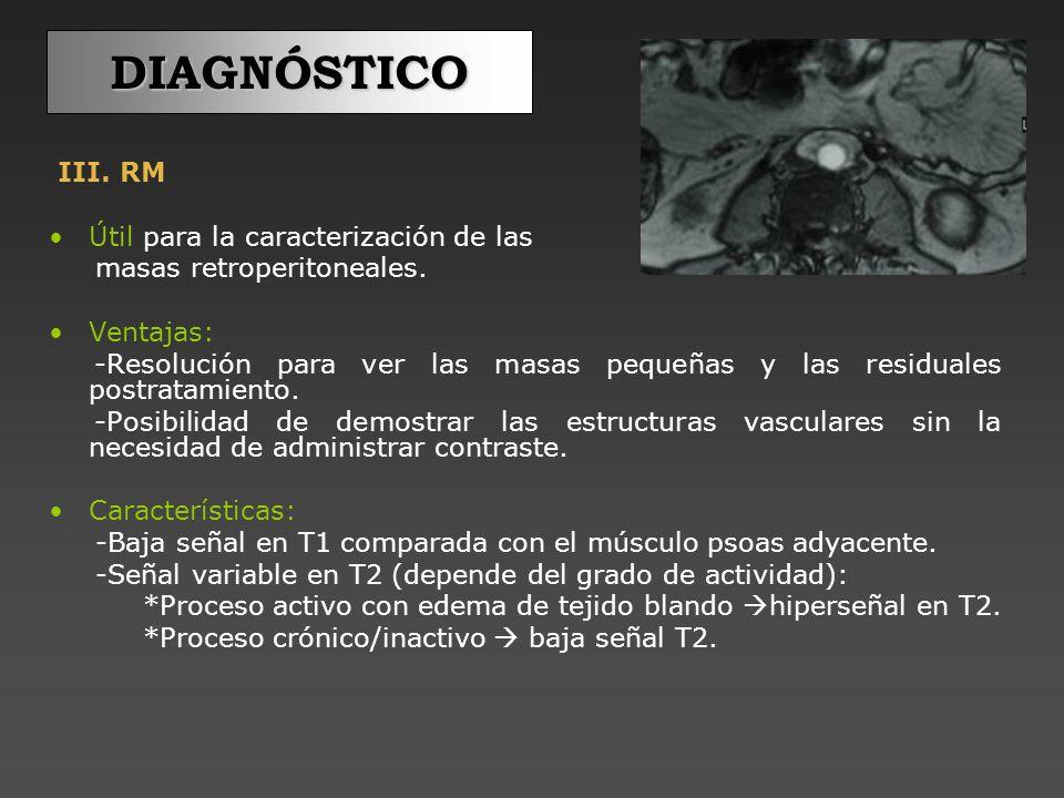 DIAGNÓSTICO III. RM Útil para la caracterización de las
