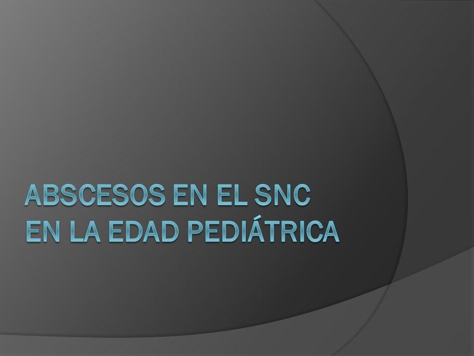 ABSCESOS EN EL SNC EN LA EDAD PEDIÁTRICA