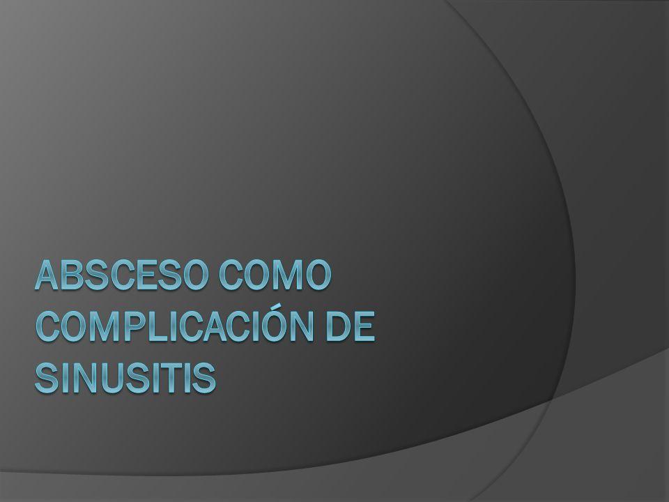 Absceso como complicación de sinusitis