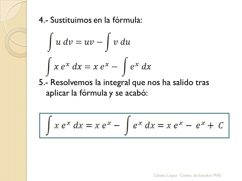 4. - Sustituimos en la fórmula: 5