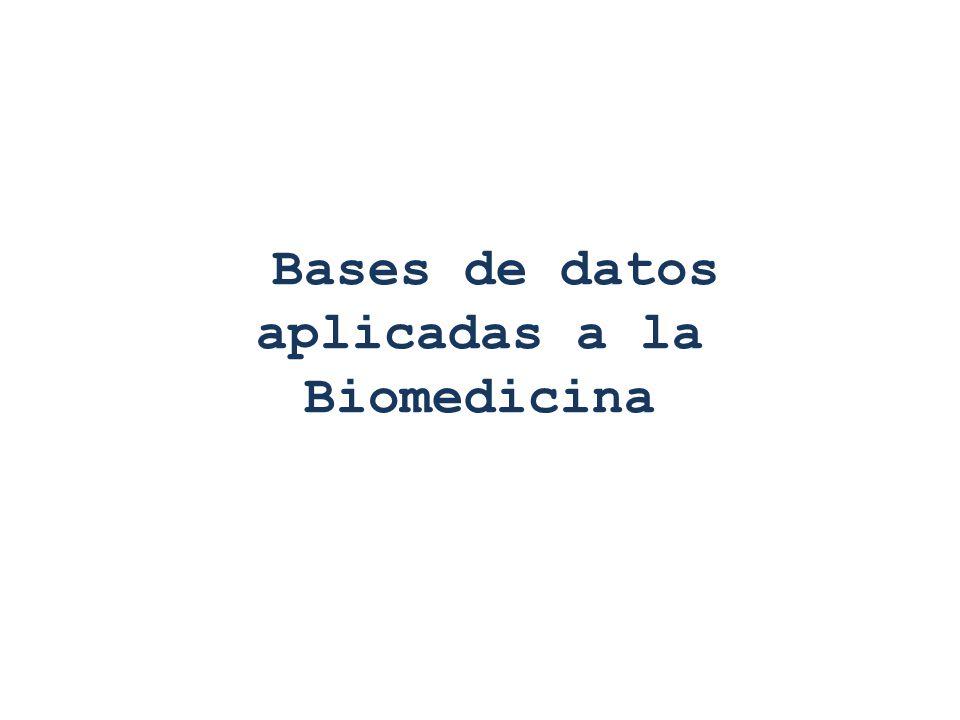 Bases de datos aplicadas a la Biomedicina