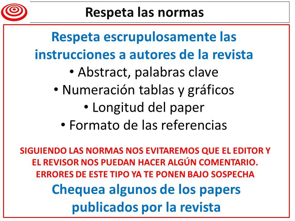 Respeta escrupulosamente las instrucciones a autores de la revista