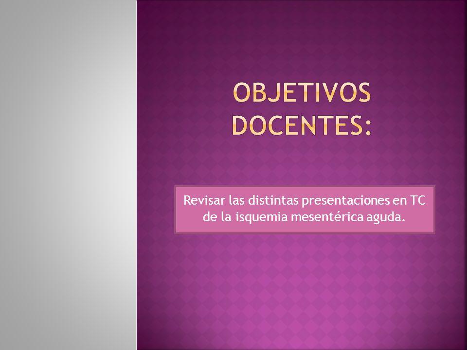 OBJETIVOS DOCENTES: Revisar las distintas presentaciones en TC