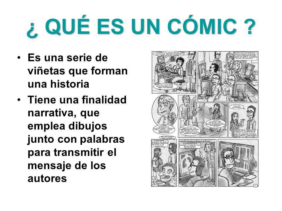 ¿ QUÉ ES UN CÓMIC Es una serie de viñetas que forman una historia