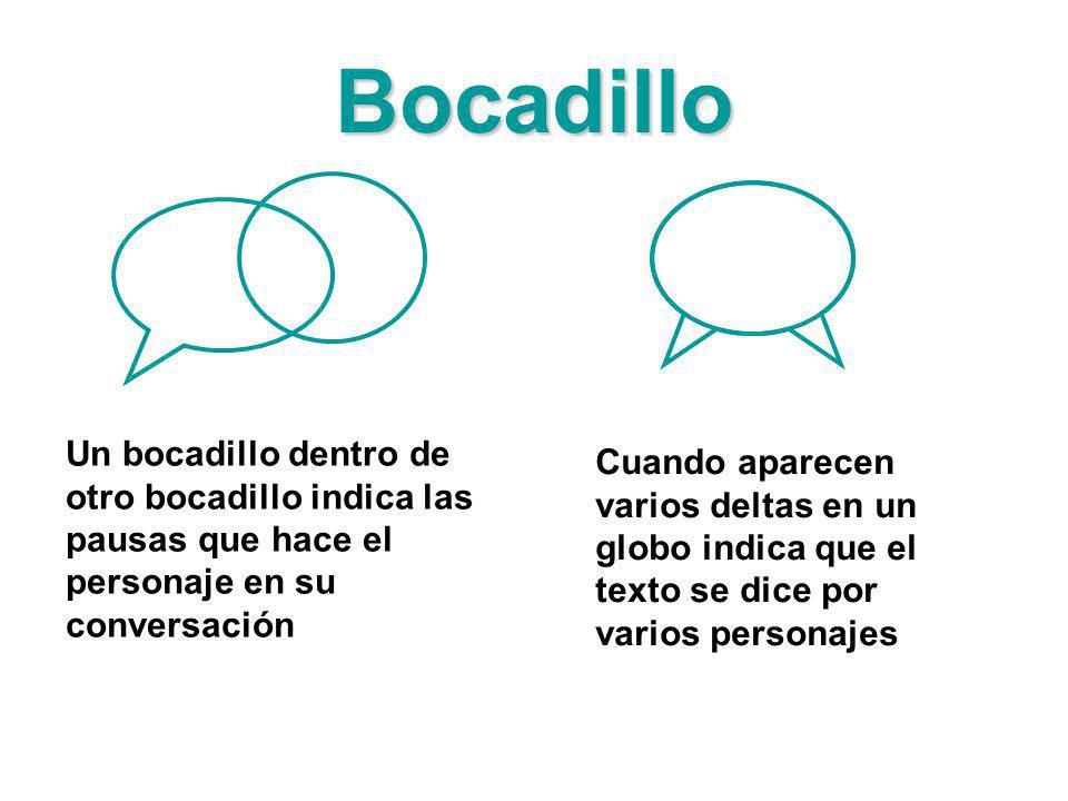 Bocadillo Un bocadillo dentro de otro bocadillo indica las pausas que hace el personaje en su conversación.