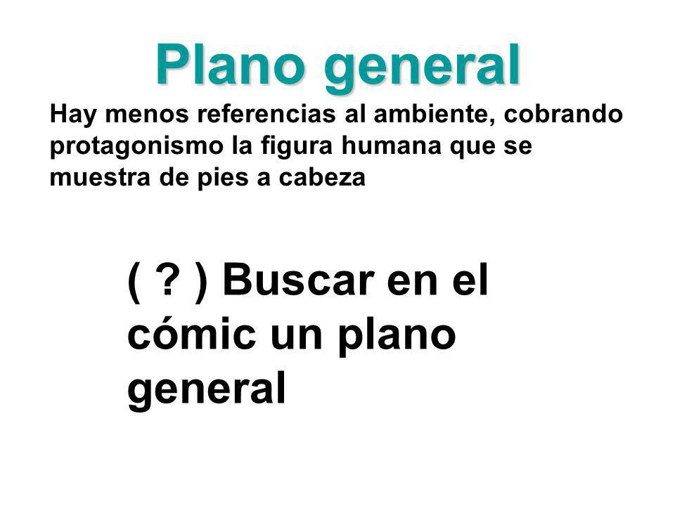 Plano general ( ) Buscar en el cómic un plano general