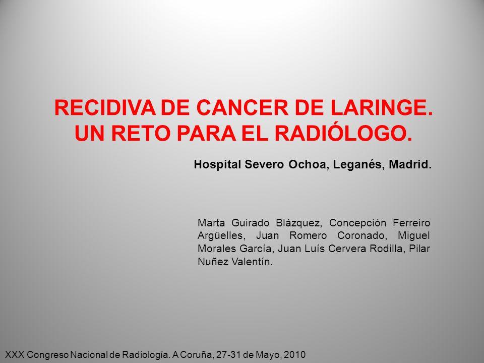 RECIDIVA DE CANCER DE LARINGE. UN RETO PARA EL RADIÓLOGO.
