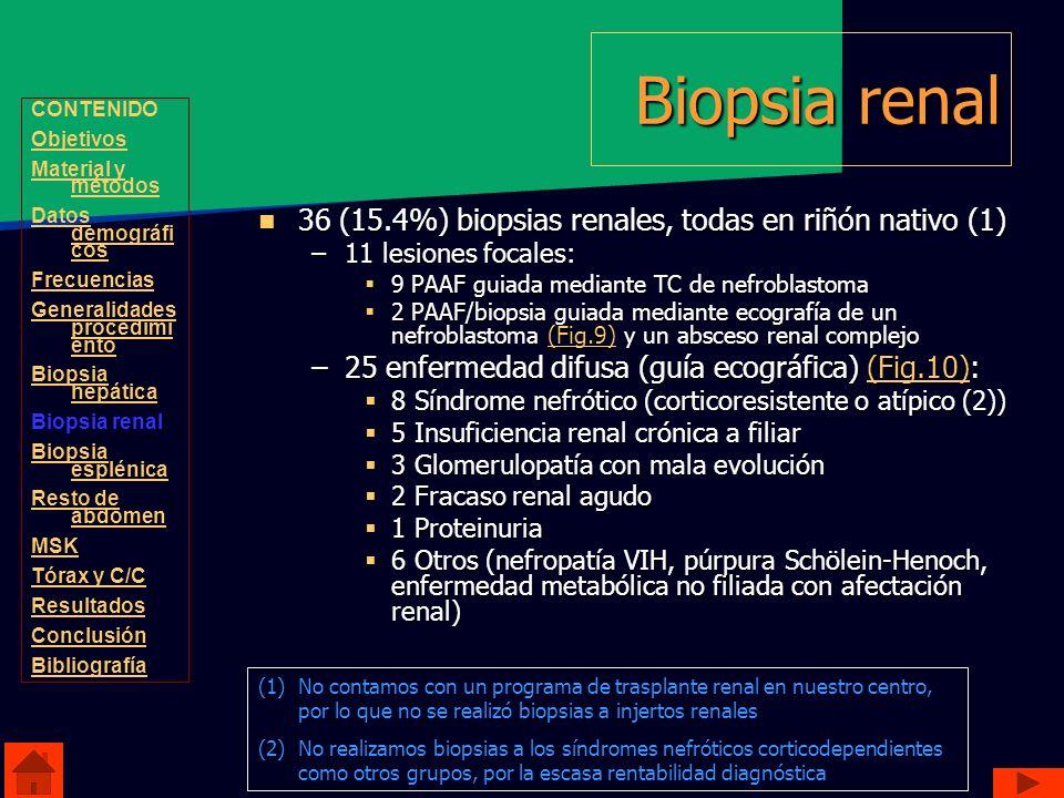 Biopsia renal 36 (15.4%) biopsias renales, todas en riñón nativo (1)