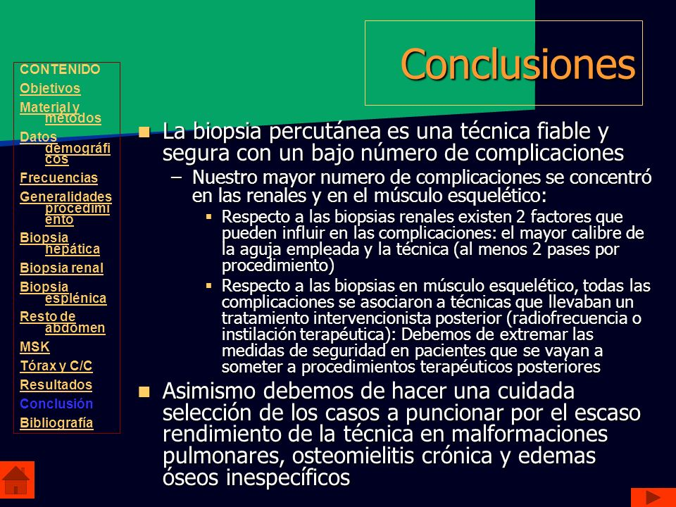 Conclusiones CONTENIDO. Objetivos. Material y métodos. Datos demográficos. Frecuencias. Generalidades procedimiento.