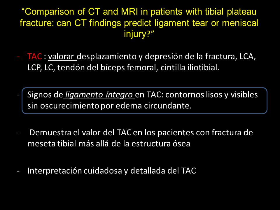 Comparison of CT and MRI in patients with tibial plateau fracture: can CT findings predict ligament tear or meniscal injury