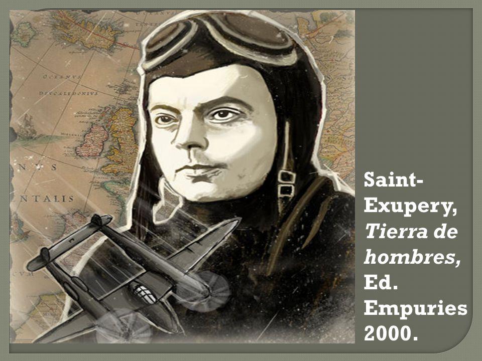 Saint-Exupery, Tierra de hombres, Ed. Empuries 2000.