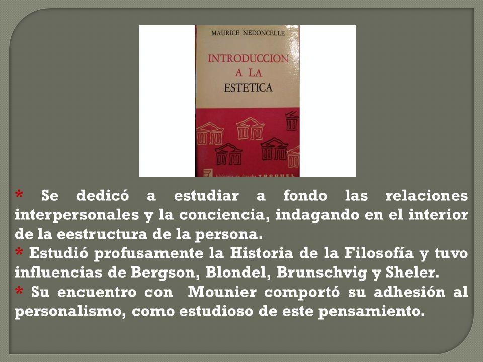 * Se dedicó a estudiar a fondo las relaciones interpersonales y la conciencia, indagando en el interior de la eestructura de la persona.