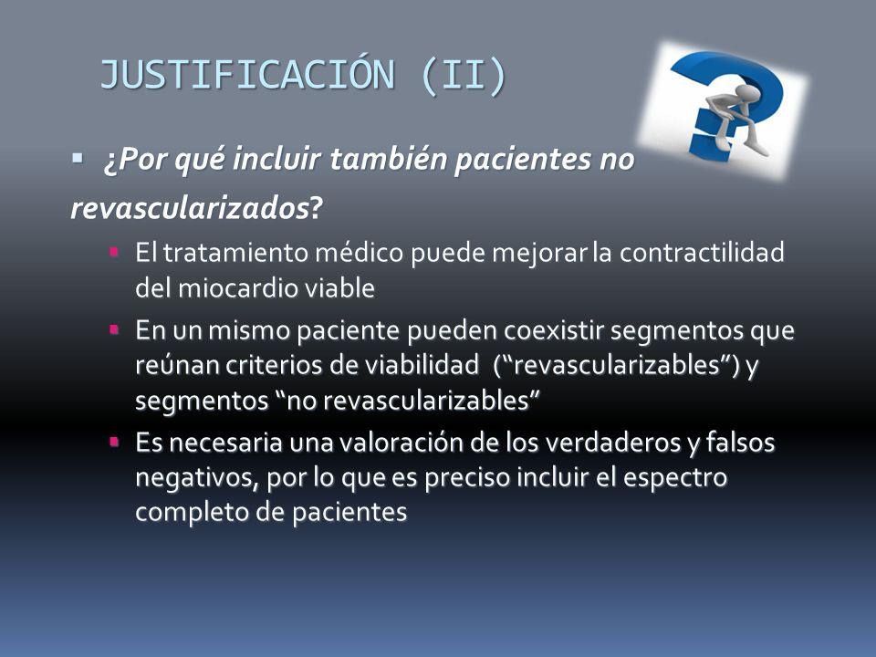 JUSTIFICACIÓN (II) ¿Por qué incluir también pacientes no