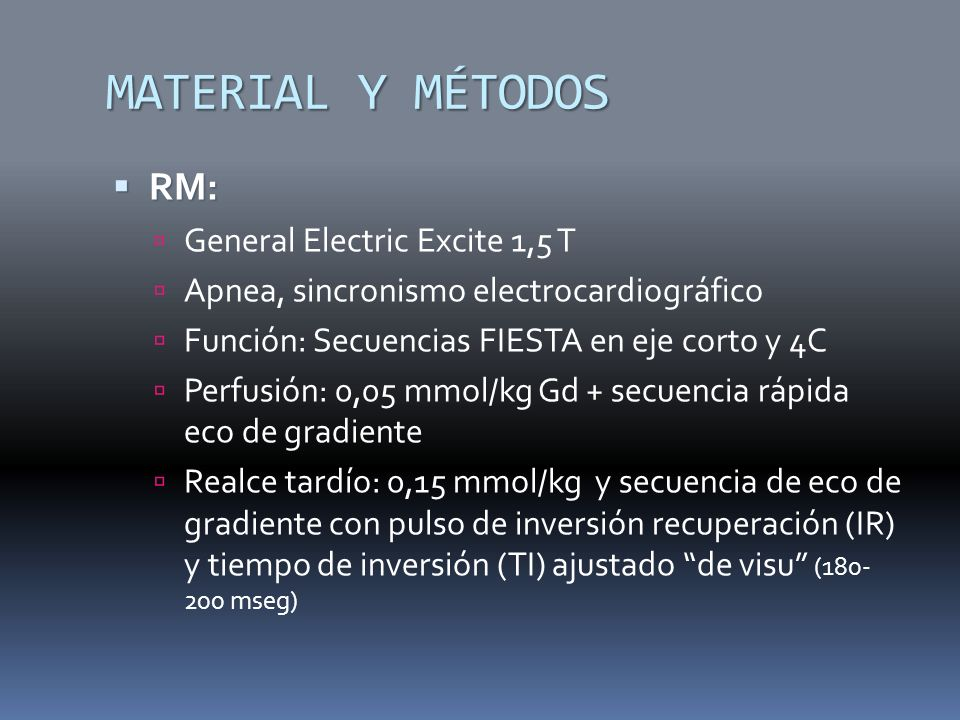 MATERIAL Y MÉTODOS RM: General Electric Excite 1,5 T