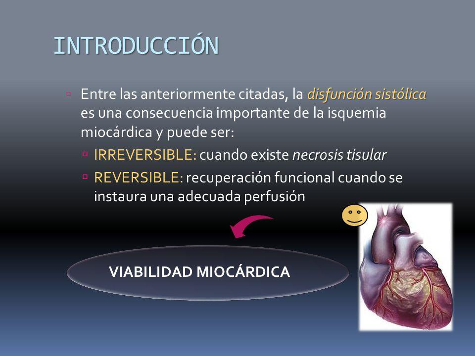 INTRODUCCIÓN Entre las anteriormente citadas, la disfunción sistólica es una consecuencia importante de la isquemia miocárdica y puede ser: