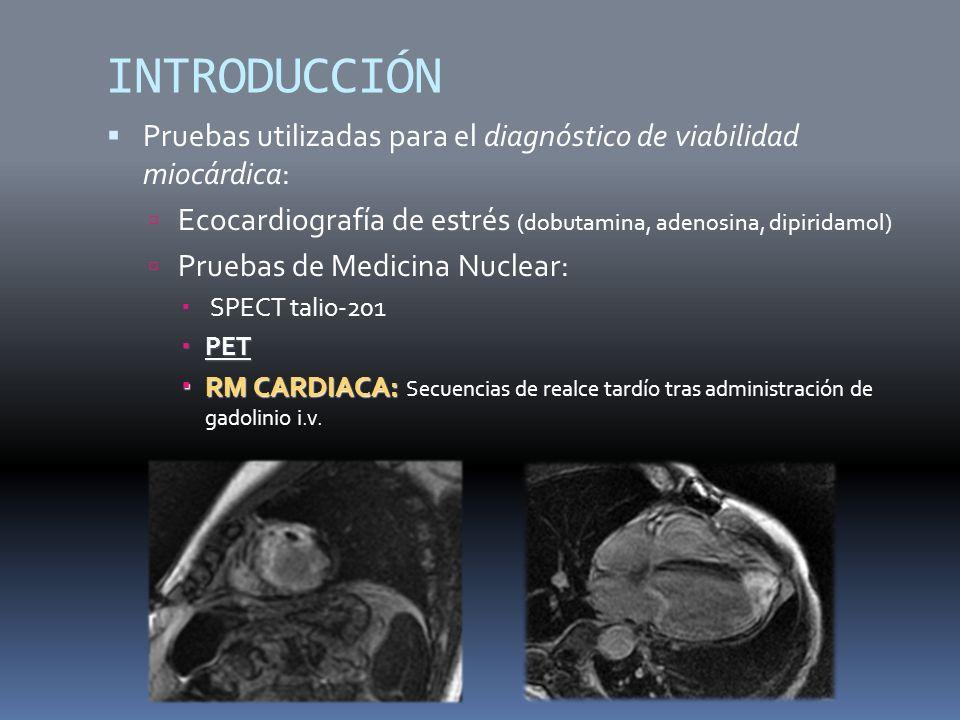 INTRODUCCIÓN Pruebas utilizadas para el diagnóstico de viabilidad miocárdica: Ecocardiografía de estrés (dobutamina, adenosina, dipiridamol)