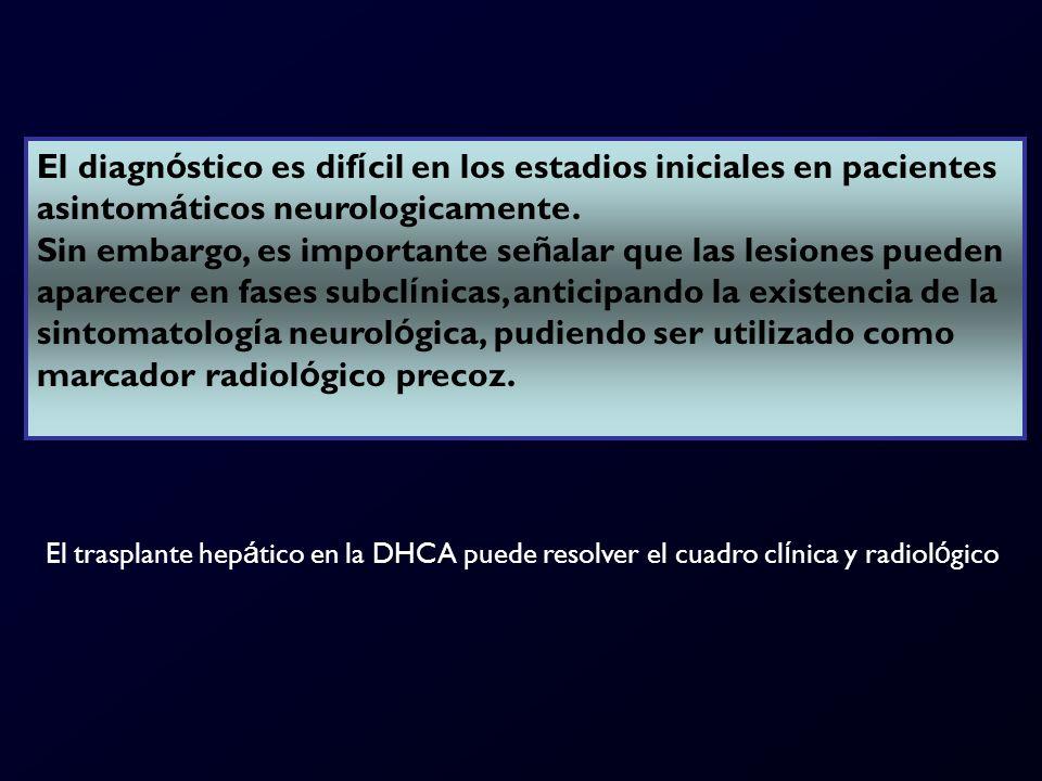 El diagnóstico es difícil en los estadios iniciales en pacientes