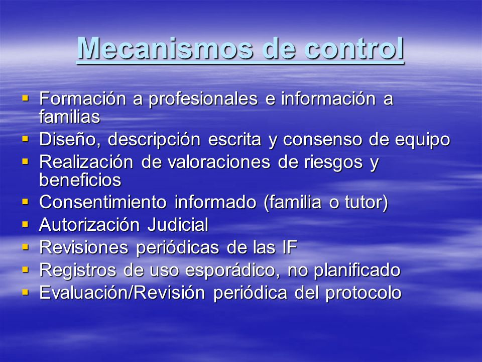 Mecanismos de control Formación a profesionales e información a familias. Diseño, descripción escrita y consenso de equipo.