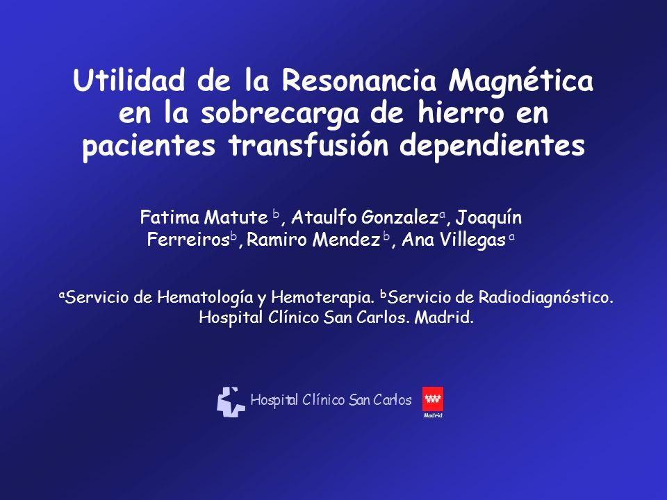 Utilidad de la Resonancia Magnética en la sobrecarga de hierro en pacientes transfusión dependientes