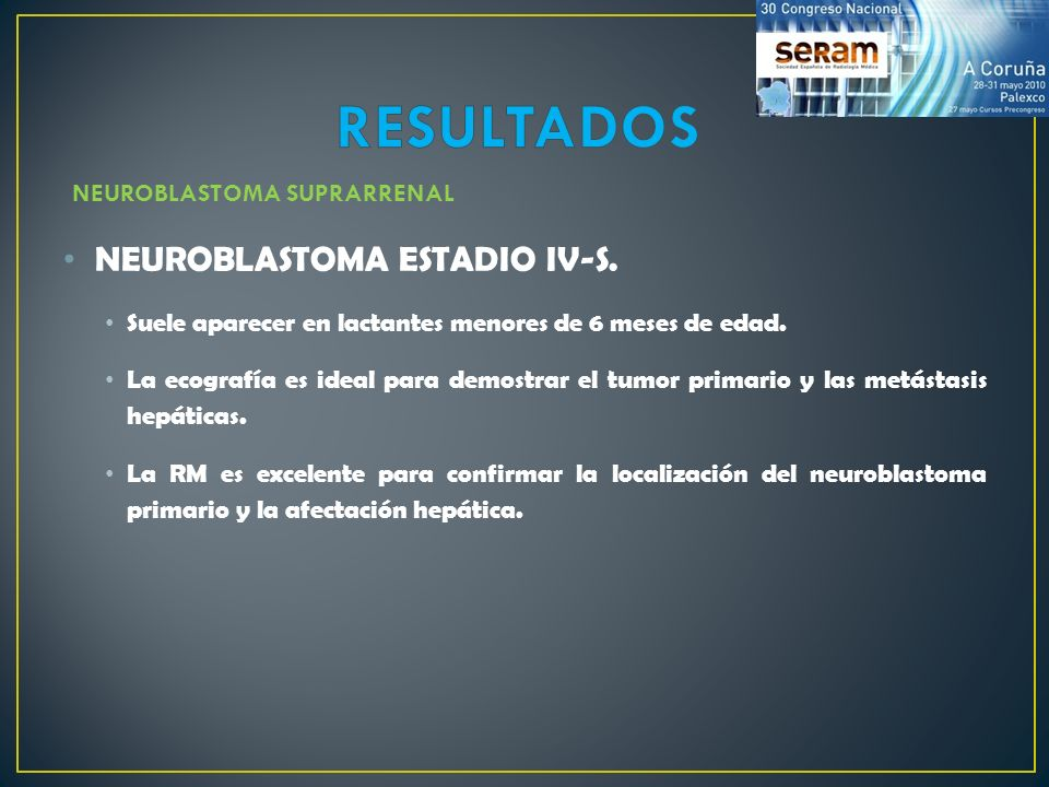 RESULTADOS NEUROBLASTOMA ESTADIO IV-S. NEUROBLASTOMA SUPRARRENAL
