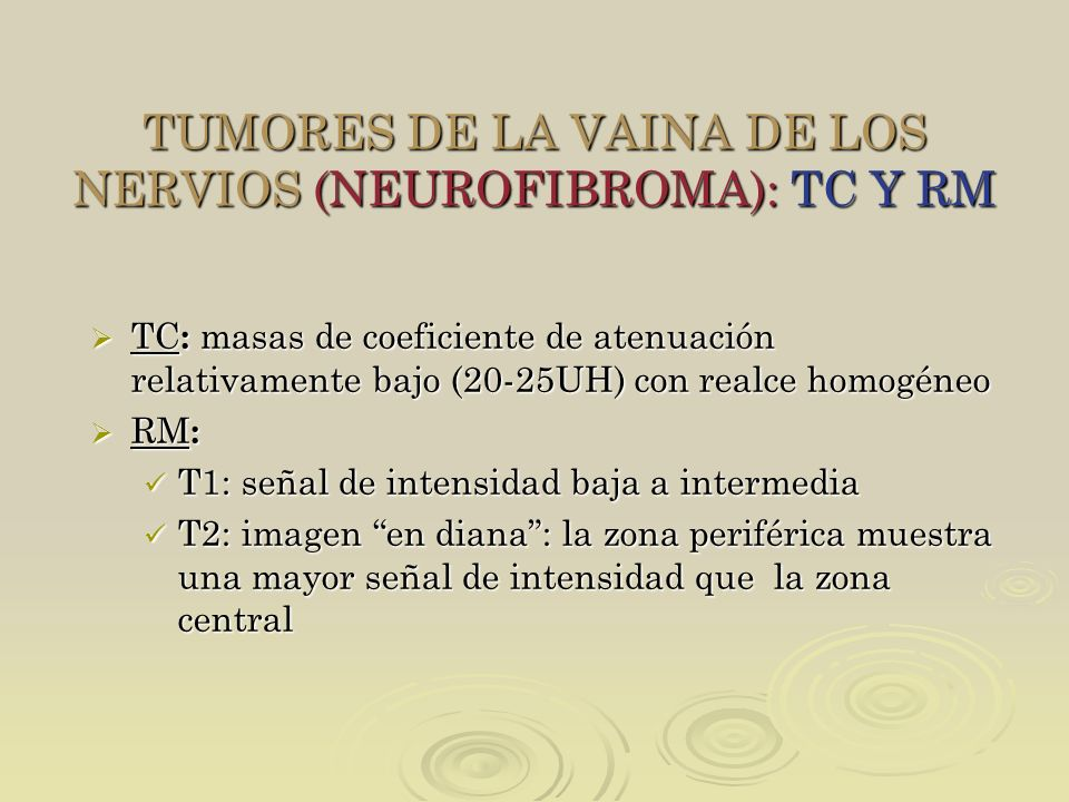 TUMORES DE LA VAINA DE LOS NERVIOS (NEUROFIBROMA): TC Y RM