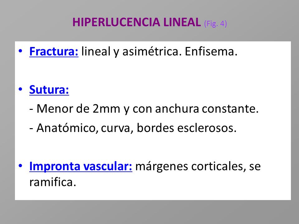HIPERLUCENCIA LINEAL (Fig. 4)