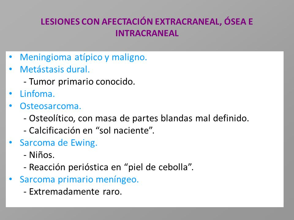 LESIONES CON AFECTACIÓN EXTRACRANEAL, ÓSEA E INTRACRANEAL