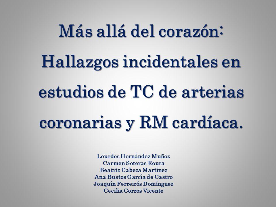 Más allá del corazón: Hallazgos incidentales en estudios de TC de arterias coronarias y RM cardíaca.