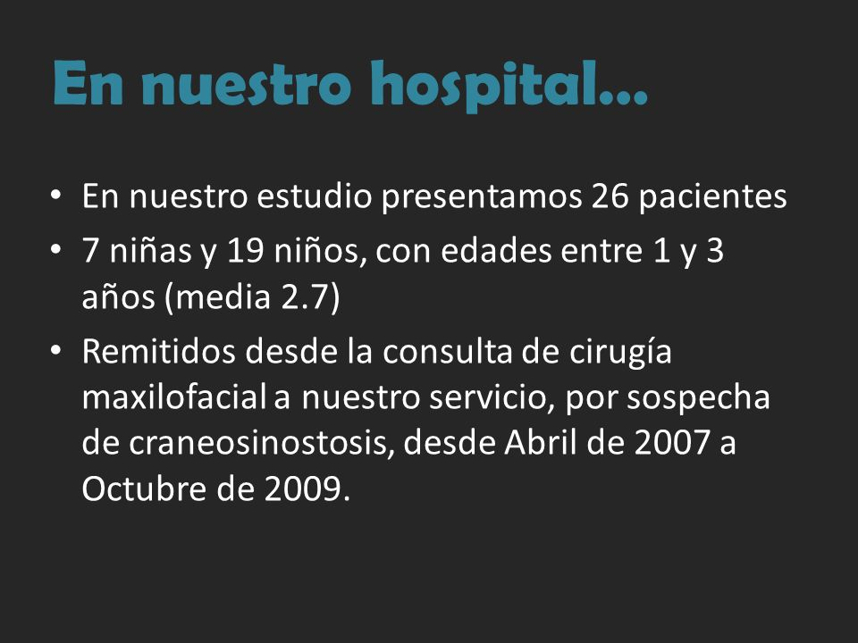 En nuestro hospital… En nuestro estudio presentamos 26 pacientes