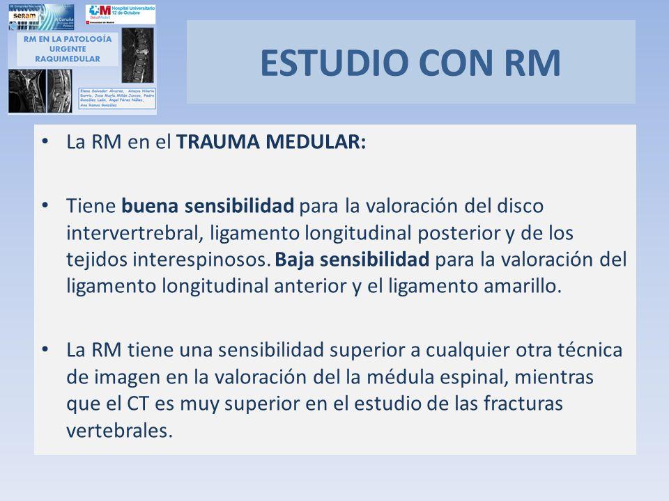 ESTUDIO CON RM La RM en el TRAUMA MEDULAR: