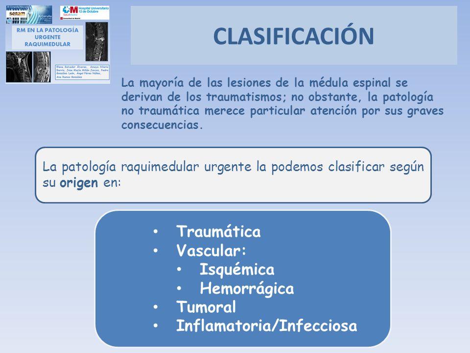 CLASIFICACIÓN Traumática Vascular: Isquémica Hemorrágica Tumoral