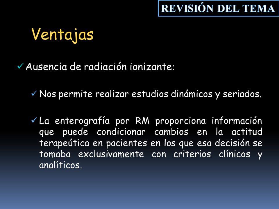 Ventajas REVISIÓN DEL TEMA Ausencia de radiación ionizante: