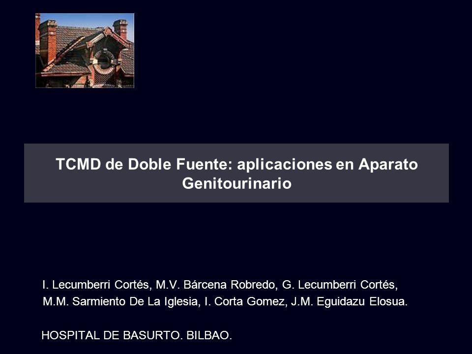 TCMD de Doble Fuente: aplicaciones en Aparato Genitourinario