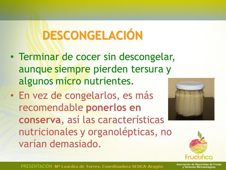 DESCONGELACIÓN Terminar de cocer sin descongelar, aunque siempre pierden tersura y algunos micro nutrientes.