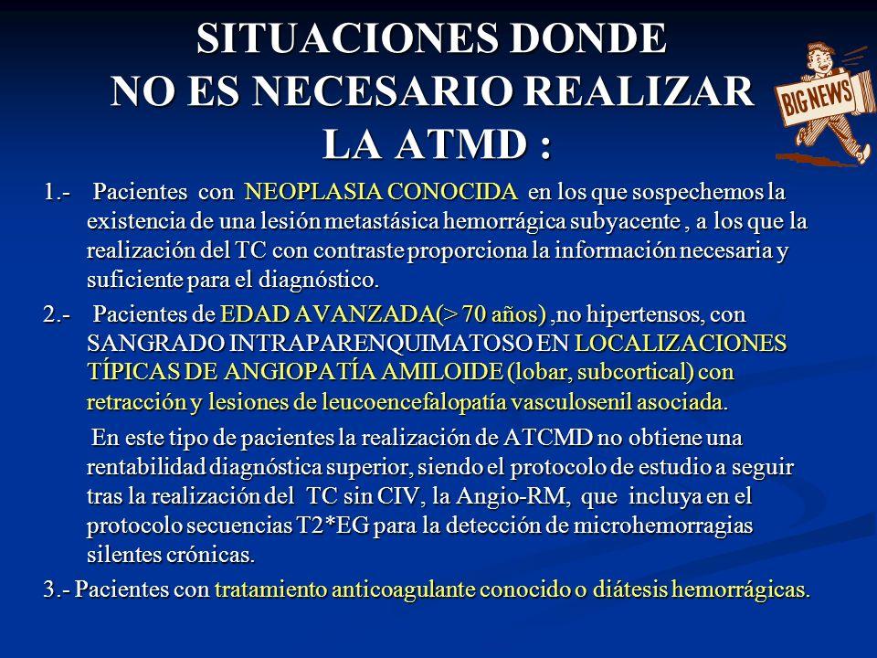 SITUACIONES DONDE NO ES NECESARIO REALIZAR LA ATMD :