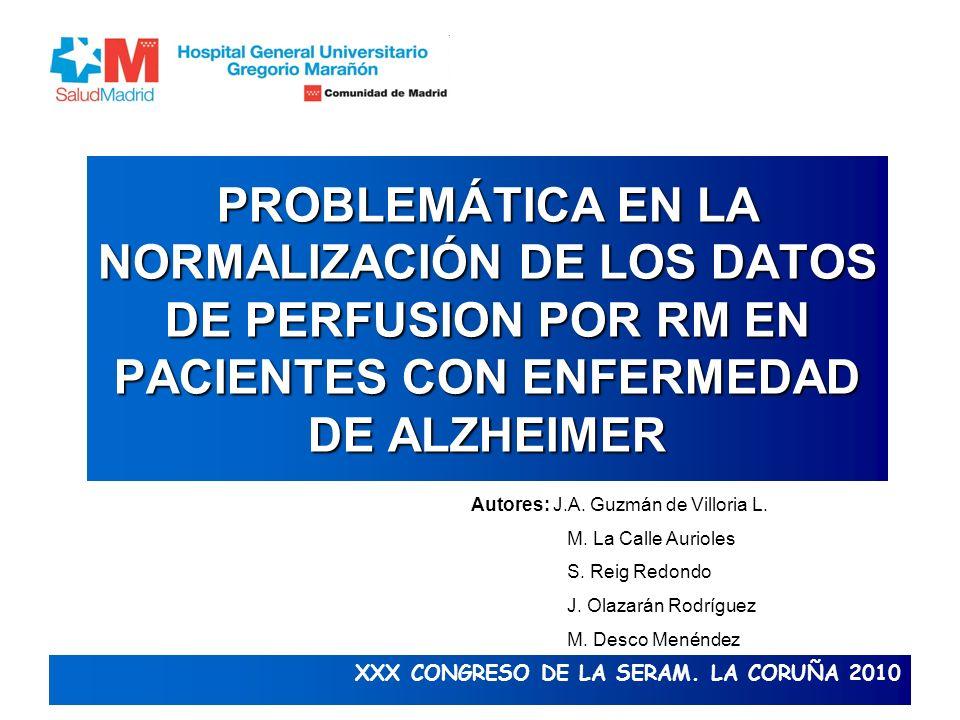 PROBLEMÁTICA EN LA NORMALIZACIÓN DE LOS DATOS DE PERFUSION POR RM EN PACIENTES CON ENFERMEDAD DE ALZHEIMER