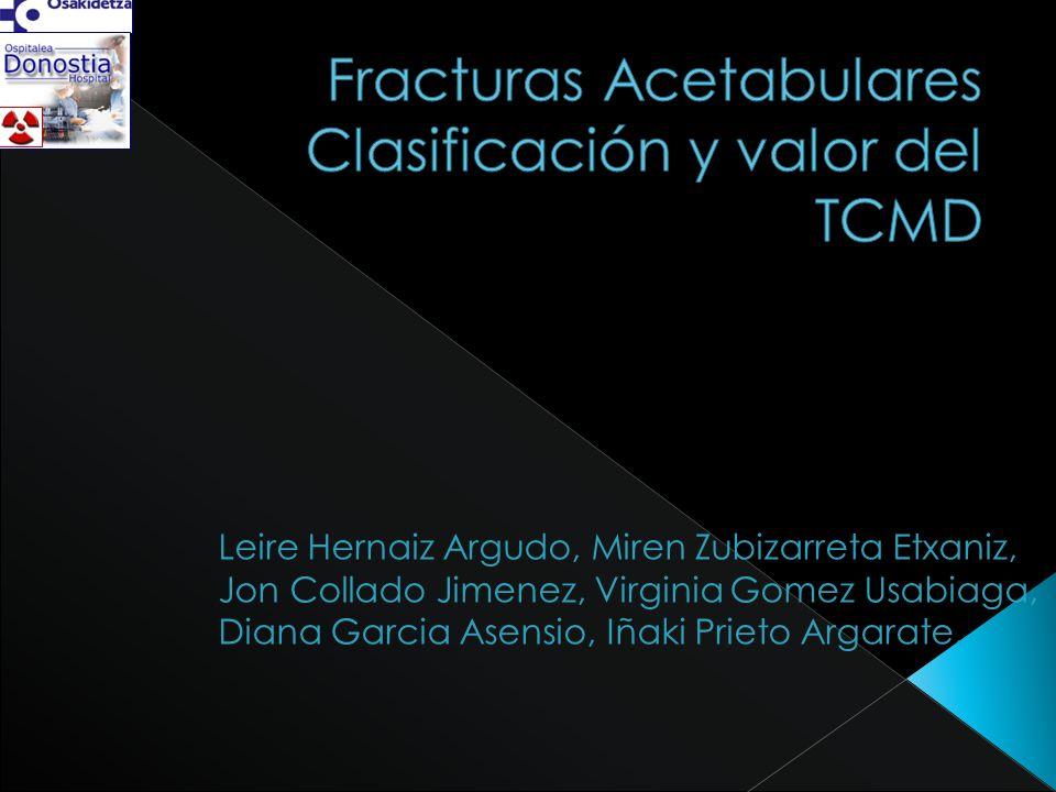 Fracturas Acetabulares Clasificación y valor del TCMD
