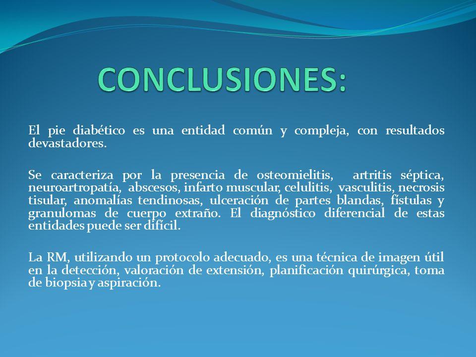 CONCLUSIONES: El pie diabético es una entidad común y compleja, con resultados devastadores.