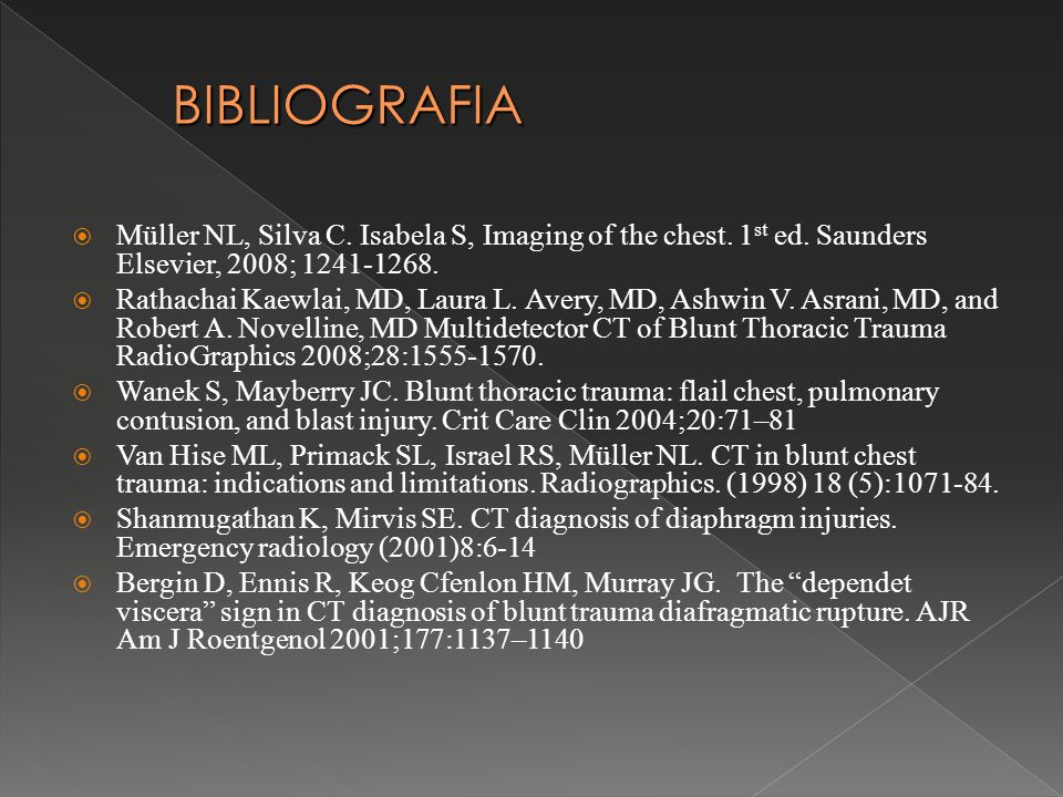 BIBLIOGRAFIAMüller NL, Silva C. Isabela S, Imaging of the chest. 1st ed. Saunders Elsevier, 2008; 1241-1268.