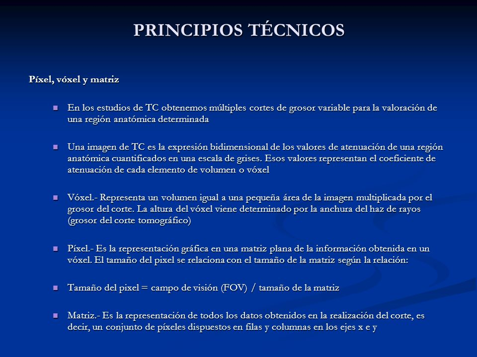 PRINCIPIOS TÉCNICOS Píxel, vóxel y matriz