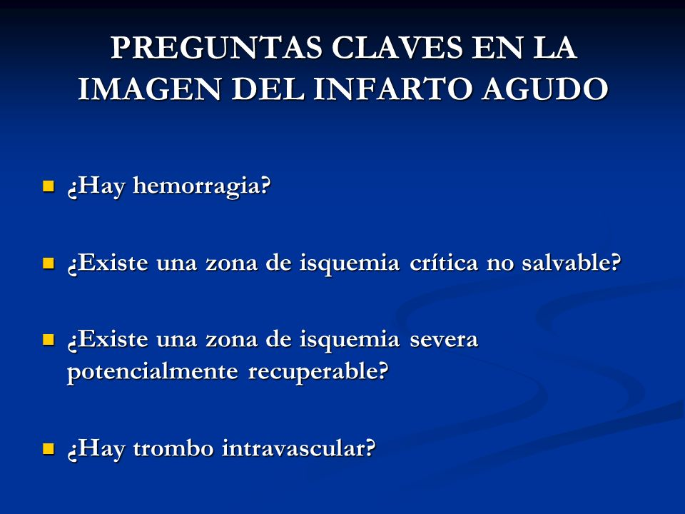 PREGUNTAS CLAVES EN LA IMAGEN DEL INFARTO AGUDO