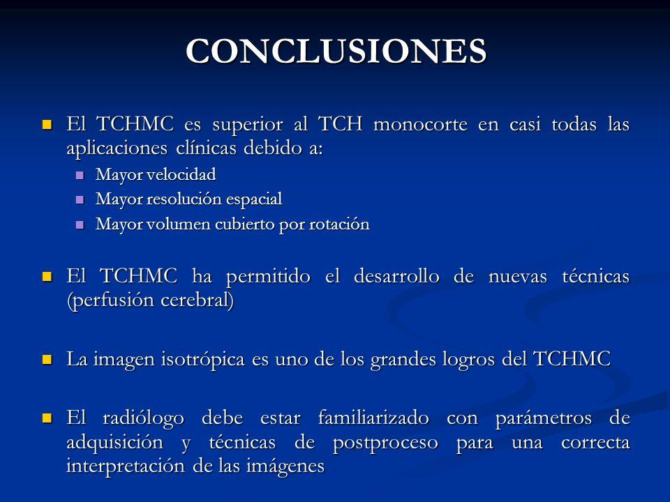 CONCLUSIONES El TCHMC es superior al TCH monocorte en casi todas las aplicaciones clínicas debido a: