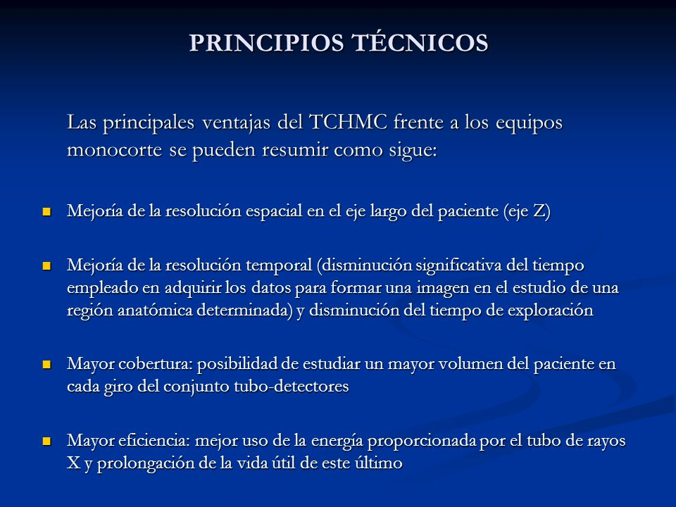 PRINCIPIOS TÉCNICOS Las principales ventajas del TCHMC frente a los equipos monocorte se pueden resumir como sigue: