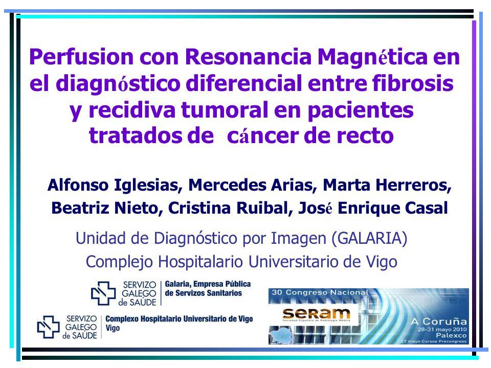 Perfusion con Resonancia Magnética en el diagnóstico diferencial entre fibrosis y recidiva tumoral en pacientes tratados de cáncer de recto