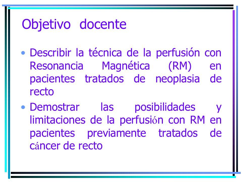 Objetivo docenteDescribir la técnica de la perfusión con Resonancia Magnética (RM) en pacientes tratados de neoplasia de recto.