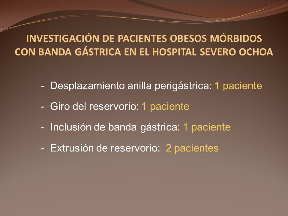INVESTIGACIÓN DE PACIENTES OBESOS MÓRBIDOS CON BANDA GÁSTRICA EN EL HOSPITAL SEVERO OCHOA