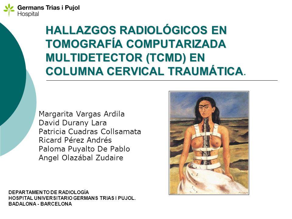HALLAZGOS RADIOLÓGICOS EN TOMOGRAFÍA COMPUTARIZADA MULTIDETECTOR (TCMD) EN COLUMNA CERVICAL TRAUMÁTICA.